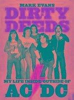 Mark Evans Dirty Deeds: My Life Inside/outside Of Ac/dc - Evans, Mark