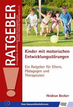Kinder mit motorischen Entwicklungsstörungen - Becker, Heidrun