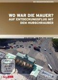 Die Berliner Mauer - Wo war die Mauer? Auf Entdeckungsflug mit dem Hubschrauber
