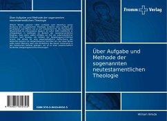 Über Aufgabe und Methode der sogenannten neutestamentlichen Theologie