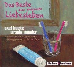 Das Beste aus meinem Liebesleben, 1 Audio-CD - Hacke, Axel; Mauder, Ursula