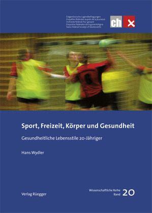 Sport, Freizeit, Körper und Gesundheit - Wydler, Hans