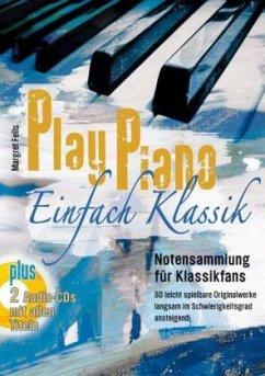 Play Piano - Einfach Klassik, m. 2 Audio-CDs - Feils, Marget