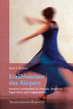 Erzählweisen des Körpers - Richter, Kurt F.