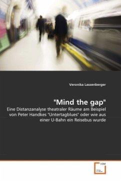 """Mind the gap"""