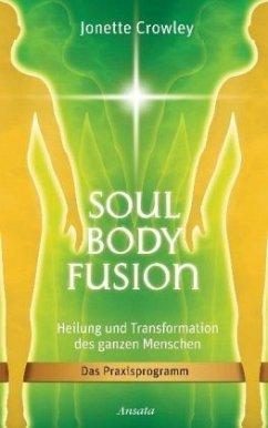 Soul Body Fusion - Crowley, Jonette