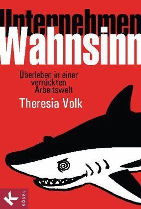 Unternehmen Wahnsinn - Volk, Theresia