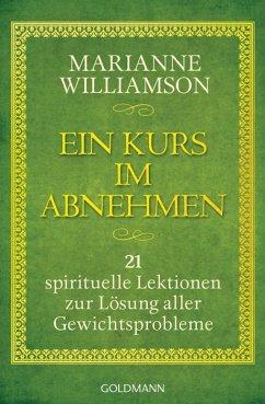 Ein Kurs im Abnehmen - Williamson, Marianne