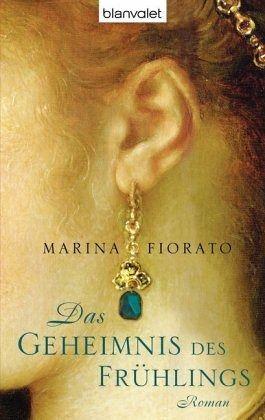 Das Geheimnis des Frühlings - Fiorato, Marina