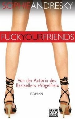 Fuck your Friends - Andresky, Sophie