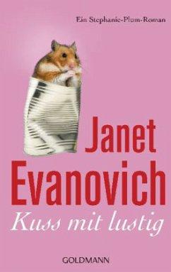 Kuss mit lustig / Stephanie Plum Bd.14 - Evanovich, Janet