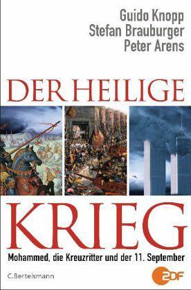 Der Heilige Krieg - Knopp, Guido; Brauburger, Stefan; Arens, Peter