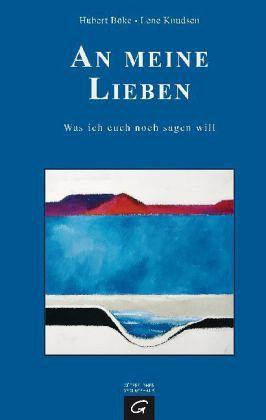 An meine Lieben - Böke, Hubert; Knudsen, Lene Thuroee