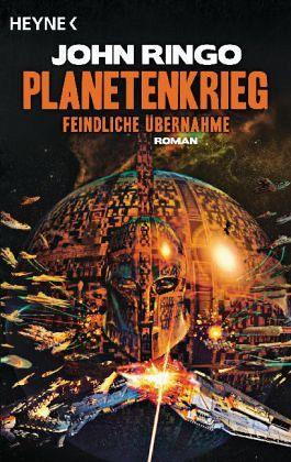 Feindliche Übernahme / Planetenkrieg Bd.1 - Ringo, John