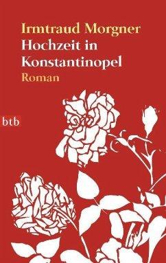 Hochzeit in Konstantinopel - Morgner, Irmtraud