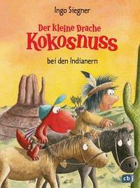Der kleine Drache Kokosnuss bei den Indianern / Die Abenteuer des kleinen Drachen Kokosnuss Bd.16 - Siegner, Ingo