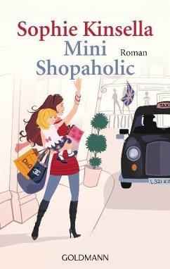 Mini Shopaholic / Schnäppchenjägerin Rebecca Bloomwood Bd.6 - Kinsella, Sophie