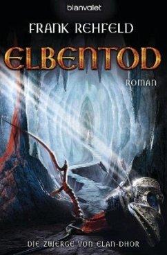 Elbentod / Die Zwerge von Elan-Dhor Bd.3 - Rehfeld, Frank
