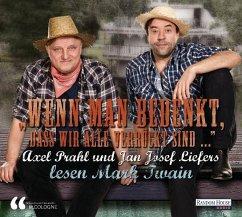 'Wenn man bedenkt, dass wir alle verrückt sind ...' Axel Prahl und Jan Josef Liefers lesen Mark Twain, 1 Audio-CD - Twain, Mark