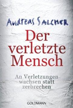 Der verletzte Mensch - Salcher, Andreas