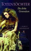Die dritte Generation / Totentöchter Bd.1