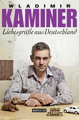 Liebesgrüße aus Deutschland - Kaminer, Wladimir