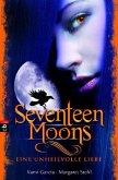 Seventeen Moons - Eine unheilvolle Liebe / Caster Chronicles Bd.2