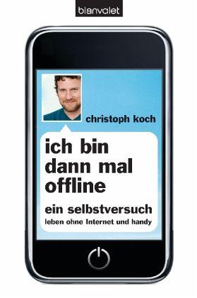 Ich bin dann mal offline - Koch, Christoph