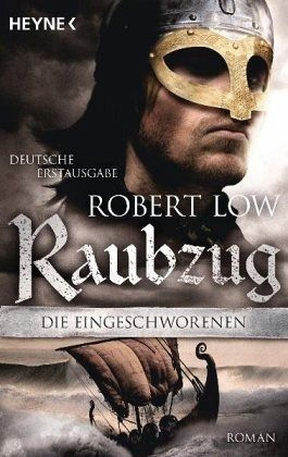 Raubzug / Die Eingeschworenen Bd.1 - Low, Robert