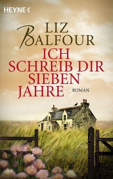 Ich schreib dir sieben Jahre - Balfour, Liz