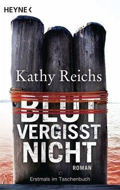 Blut vergisst nicht / Tempe Brennan Bd.13 - Reichs, Kathy