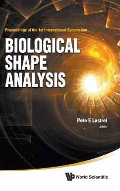 Biological Shape Analysis - Proceedings of the 1st International Symposium