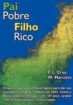 Pai Pobre Filho Rico - Cruz, MR F. L. Mariotto, M.