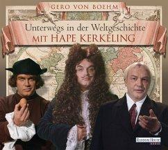 Unterwegs in der Weltgeschichte mit Hape Kerkeling, 4 Audio-CDs - Boehm, Gero von