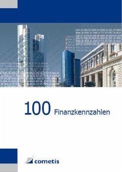 100 Finanzkennzahlen - Wiehle, Ulrich; Diegelmann, Michael; Deter, Henryk; Schömig, Peter N.; Rolf, Michael