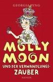 Molly Moon und der Verwandlungszauber / Molly Moon Bd.5
