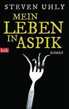 Mein Leben in Aspik - Uhly, Steven