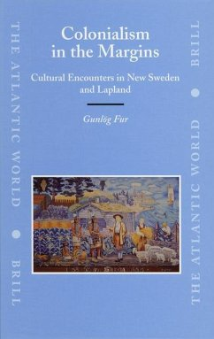 Colonialism in the Margins: Cultural Encounters in New Sweden and Lapland - Fur, Gunlog
