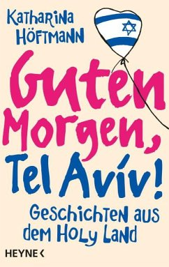 Guten Morgen, Tel Aviv! - Höftmann, Katharina