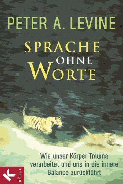 Sprache ohne Worte - Levine, Peter A.