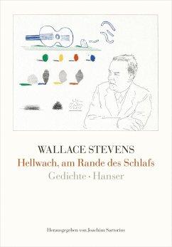 Hellwach, am Rande des Schlafs - Stevens, Wallace