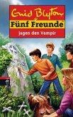 Fünf Freunde jagen den Vampir / Fünf Freunde Bd.64