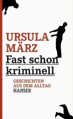 Fast schon kriminell - März, Ursula
