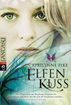Elfenkuss / Elfen Tetralogie Bd.1 - Pike, Aprilynne