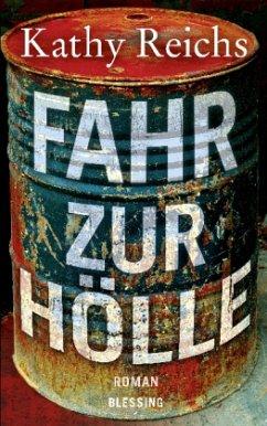 Fahr zur Hölle / Tempe Brennan Bd.14 - Reichs, Kathy