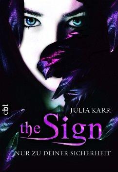 Nur zu deiner Sicherheit / The Sign Bd.1 - Karr, Julia