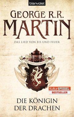 Die Königin der Drachen / Das Lied von Eis und Feuer Bd.6 - Martin, George R. R.