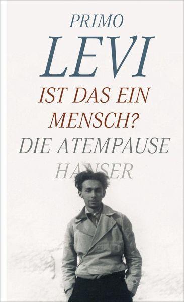 Ist das ein Mensch?/Die Atempause von Primo Levi - Buch