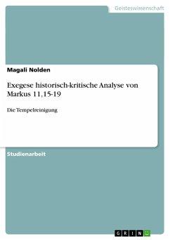 Exegese historisch-kritische Analyse von Markus 11,15-19