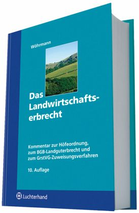 Das Landwirtschaftserbrecht - Wöhrmann, Heinz